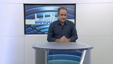 Veja os destaques do jornal Link Vanguarda - Veja os destaques do jornal Link Vanguarda desta sexta-feira (14).
