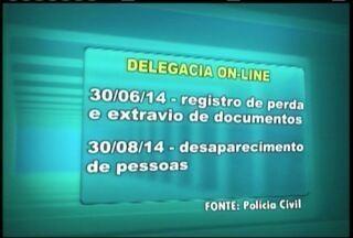 Polícia Civil implanta a delegacia On Line - Novo servico dá mais comodidade e agiliza o trabalho.