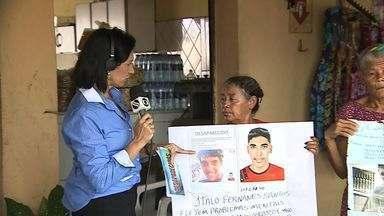 Familiares procuram por parentes que estão desaparecidos - Familiares procuram por parentes que estão desaparecidos