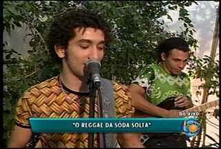 Banda Soda Solta se apresenta no GRTV 2a edição - Grupo é conhecido na região pelo reggae