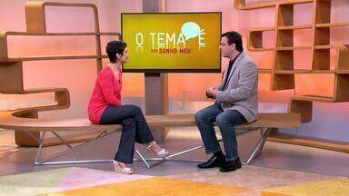 O tema é: Sonho Meu - Sandra Annenberg conversa com o coach Fábio Di Giacomo sobre sonhos profissionais