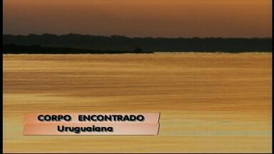 Corpo de homem é encontrado no Rio Uruguai - Ele foi visto pela última vez em pescaria com amigos.