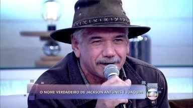 'Meu nome é Joaquim', conta o ator Jackson Antunes - 'Em casa o pessoal me chama de Joaquim', comenta o ator