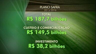 Governo anuncia R$ 187 bilhões para Plano Safra - Plano entra em vigor oficialmente no dia 1º de julho. Volume é 20% maior do que o anterior, mas os juros subiram.