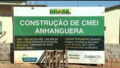 Obras de cmeis estão paradas em Valparaíso de Goiás - Outras seis unidades dos Centros de Educação Infantil da cidade ainda não começaram a ser construídas.