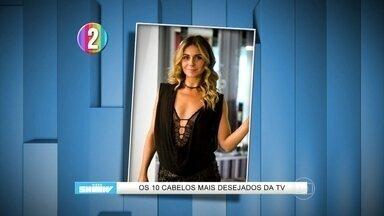 Vídeo Show lista os 10 cabelos mais desejados da TV - Monica Iozzi celebra por estar em nono lugar