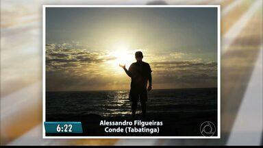 Confira as fotos do Amanhecer na Paraíba - Fotos foram enviadas pelos telespectadores do Bom Dia Paraíba.