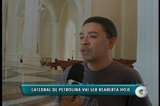 Catedral de Petrolina será reaberta nesta segunda-feira (28) - Mesmo com a abertura oficial, a diocese ainda precisa de dinheiro para concluir os serviços.