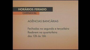 Confira os horários de atendimento dos principais serviços durante o Carnaval - Confira os horários de atendimento dos principais serviços durante o Carnaval