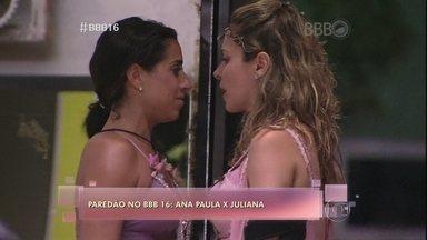 Ana Paula e Juliana se enfrentam no paredão do 'BBB 16' - Relembre as discussões entre as duas participantes e conheça a jornalista Maíra, que faz vídeos supersinceros na internet