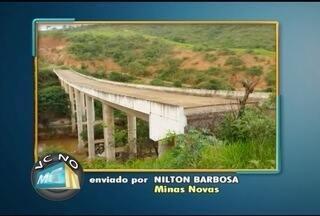 VC no MG: Morador de Minas Novas reclama de ponte inacabada - Moradores de Montes Claros também enviaram denúncias.