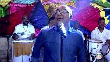 Dudu Nobre canta 'Mulata Assanhada' - Cantor agita a plateia e os convidados do 'Encontro'