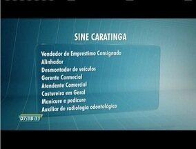 Confira as vagas de emprego na região - Oportunidades são do Sine de Ipatinga e Caratinga.