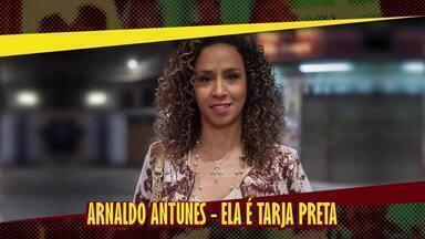 Arnaldo Antunes - Ela É Tarja Preta - Trilha sonora de 'Chapa Quente'