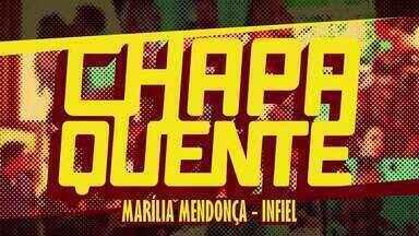 Marília Mendonça - Infiel - Trilha sonora de 'Chapa Quente'
