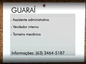 Confira as vagas de emprego em: Guaraí, Paraíso e Porto Nacional - Confira as vagas de emprego em: Guaraí, Paraíso e Porto Nacional