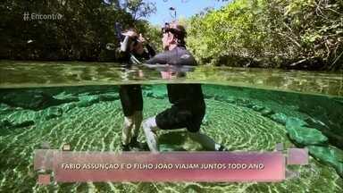 Fábio Assunção e o filho João viajam juntos todo ano - Ator faz questão de estar ao lado do filho em roteiros especiais nas férias