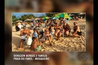 """Telespectadores mostram """"Qual é a sua praia"""" em fotos nos balneários no Pará - Público de casa envia registros feitos durante o verão."""