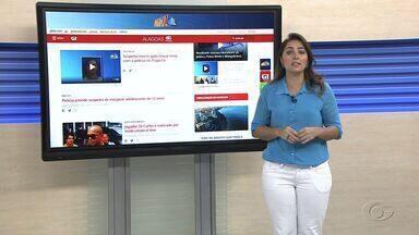Confira os destaques do Portal G1 Alagoas - A repórter Carolina Sanches traz as principais notícias.