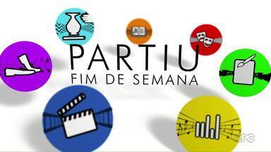 Confira as atrações do fim de semana na região - Veja o quadro Partiu Fim de Semana.