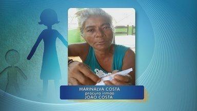 Mulher procura por irmãos que não vê há anos - Marinalva Costa procura por João e Catarina Costa.