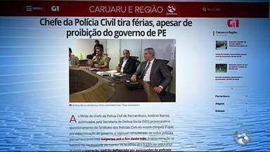 Chefe da Polícia Civil tira férias, apesar de proibição do governo de PE - Repouso remunerado de policiais de Pernambuco está suspenso até o fim deste mês. Sindicato questiona autorização feita pela Secretaria de Defesa Social (SDS).