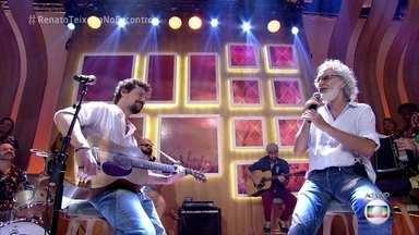 Renato e Chico Teixeira cantam 'Pai e Filho' - Pai e filho cantam juntos música sobre a própria relação