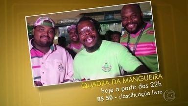 Dica do Telespectador com Fábio Júdice - A sugestão é o ensaio na quadra da Mangueira. Hoje, a partir das 22h, com ingresso a R$ 50.