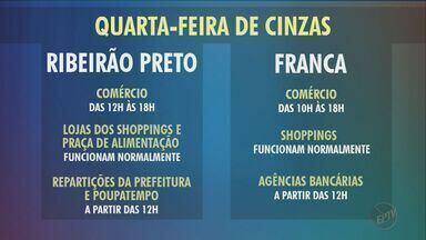 Veja o que abre e fecha nesta Quarta-feira de Cinzas em Ribeirão Preto e Franca, SP - Agências bancárias, comércio, shoppings e repartições públicas funcionam normalmente a partir das 12h.