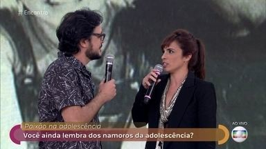 Convidados relembram suas paixões adolescentes - Maria Ribeiro conta segredos do primeiro namoro do amigo Lucio Mauro Filho