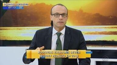 Renato Igor fala sobre as rodovias estaduais que devem receber pedágio em 2018 - Renato Igor fala sobre as rodovias estaduais que devem receber pedágio em 2018