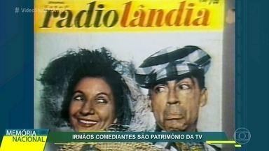 Ema e Walter D'Ávila são homenageados no 'Memória Nacional' - Irmãos comediantes fizeram história na arte de fazer rir