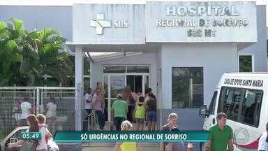 Hospital Regional de Sorriso mantém serviços de urgência e emergência - Hospital Regional de Sorriso mantém serviços de urgência e emergência.