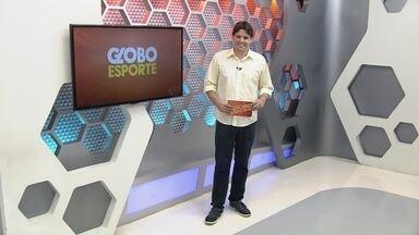 Veja a íntegra do Globo Esporte AM desta sexta (18) - Programa foi ar nesta sexta-feira