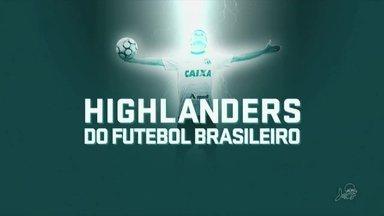 Highlanders do futebol brasileiro - Veja especial com Magno Alves - Confira o material sobre o Magnata