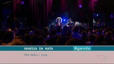 Festival Sonora e Vanessa da Mata são destaques no fim de semana no ES - A cantora Vanessa da Mata traz o show Caixinha de Música para Vila Velha nesta sexta. Já no sábado, o destaque é o Festival Sonora, só de composições femininas.