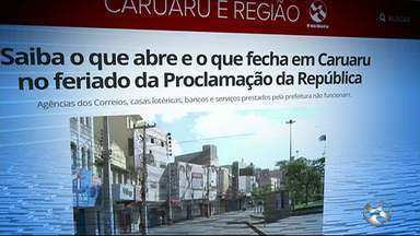 Confira o que abre e fecha no feriado em Caruaru - Agências dos Correios, casas lotéricas, bancos e serviços prestados pela prefeitura não funcionam