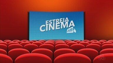 Veja as estreias dos cinemas nesta semana - Jornal do Amazonas lista destaques