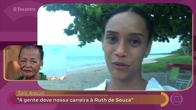 Taís Araújo manda recado para Ruth de Souza - Confira o que a atriz falou de Ruth, que comenta que está se sentindo uma rainha.