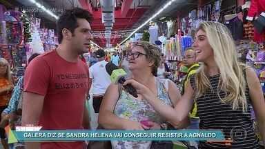 Povão opina sobre a insistência de Agnaldo para reconquistar Sandra Helena - Em 'Pega Pega', Agnaldo faz de tudo para ficar com a amada novamente
