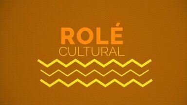 Confira as dicas do Rolé Cultural - Confira as dicas do Rolé Cultural