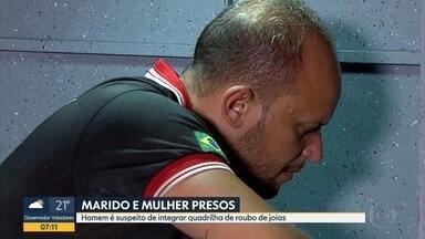 Homem é preso suspeito de integrar quadrilha de roubo de joias em Minas Gerais - A mulher dele foi presa também após tentar subornar policiais que prenderam o marido.