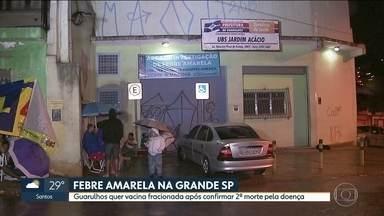 Após morte por febre amarela, Guarulhos pede vacina fracionada - Secretaria Estadual de Saúde libera 50 mil doses concentradas. Em São Caetano teve confusão na fila de um posto de vacinação.