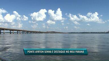 Ponte Ayrton Senna é o destaque do Meu Paraná - Produção em Guaíra vai contar a história da ponte, importante ligação do Paraná com outros estados.