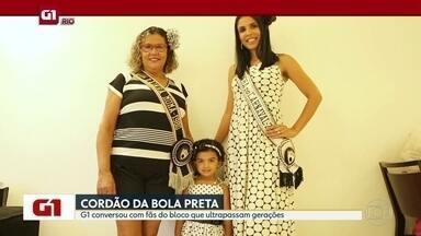 G1 no Bom Dia Rio: Amor ao Cordão do Bola Preta ultrapassa gerações - G1 conversou com três gerações de fãs do Cordão do Bola Preta.