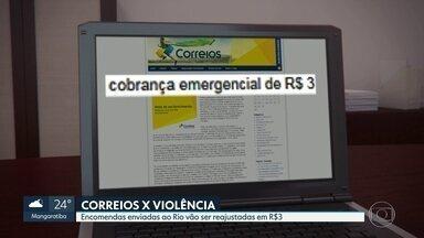 Encomendas enviadas ao Rio vão ser reajustadas em R$ 3 - A nova taxa da violência dos Correios é de R$ 3 por encomenda. A taxa começa a valer na próxima terça-feira (06).