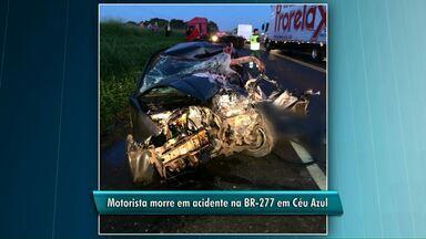 Motorista morre em acidente na BR-277 em Céu Azul - O carro que ele dirigia bateu de frente em uma carreta.