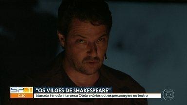 Marcelo Serrado dá vida aos vilões de Shakespeare no teatro - Ator interpreta palestrante que analisa trechos da obra do dramaturgo inglês. Peça está em cartaz no Eva Herz na Capital.