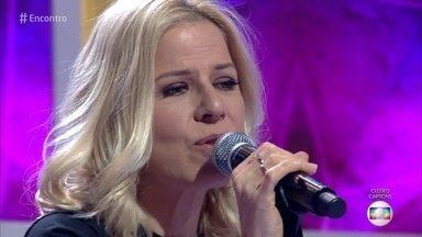 Paula Toller canta 'Como Eu Quero' - Cantora abre o 'Encontro' com sucesso