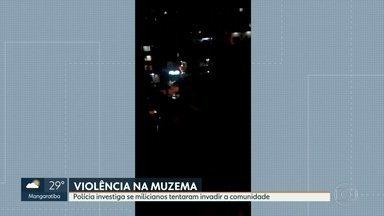 Polícia investiga se milicianos tentaram invadir a Muzema - Moradores convivem com tiroteios desde quinta-feira.